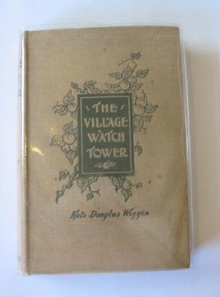 Photo of THE VILLAGE WATCH-TOWER written by Wiggin, Kate Douglas published by Gay and Bird (STOCK CODE: 708721)  for sale by Stella & Rose's Books