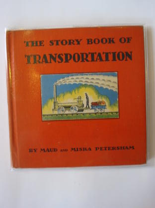Photo of THE STORY BOOK OF TRANSPORTATION written by Petersham, Maud