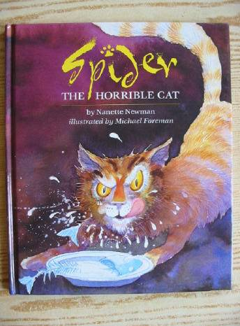 Photo of SPIDER - THE HORRIBLE CAT written by Newman, Nanette illustrated by Foreman, Michael published by Pavilion Books Ltd. (STOCK CODE: 729619)  for sale by Stella & Rose's Books