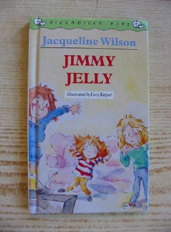 Photo of JIMMY JELLY written by Wilson, Jacqueline illustrated by Keijser, Lucy published by Piccadilly Press (STOCK CODE: 730537)  for sale by Stella & Rose's Books