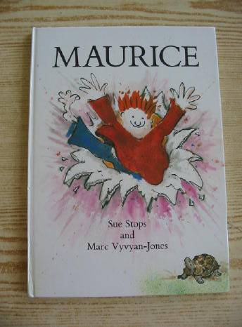 Photo of MAURICE written by Stops, Sue illustrated by Vyvyan-Jones, Marc published by Spindlewood (STOCK CODE: 731010)  for sale by Stella & Rose's Books