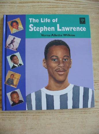Photo of THE LIFE OF STEPHEN LAWRENCE written by Wilkins, Verna Allette illustrated by Willey, Lynne published by Tamarind Ltd. (STOCK CODE: 731022)  for sale by Stella & Rose's Books