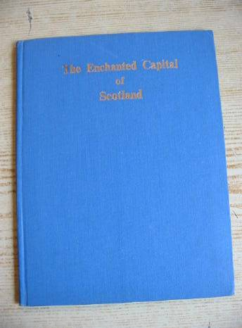 Photo of THE ENCHANTED CAPITAL OF SCOTLAND written by Fyfe, Noel G. Steele, Isobel K.C. illustrated by King, Jessie M. published by Plaid Stationery Of Scotland Ltd. (STOCK CODE: 732632)  for sale by Stella & Rose's Books