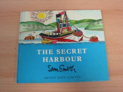 Photo of THE SECRET HARBOUR written by Smith, Sam illustrated by Smith, Sam published by Ernest Benn Limited (STOCK CODE: 733522)  for sale by Stella & Rose's Books
