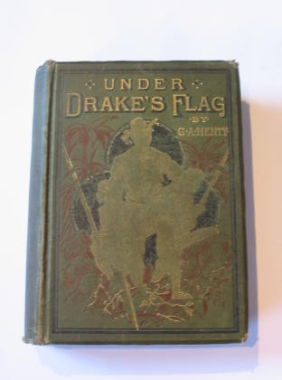 Photo of UNDER DRAKE'S FLAG written by Henty, G.A. illustrated by Browne, Gordon published by Blackie & Son (STOCK CODE: 737867)  for sale by Stella & Rose's Books