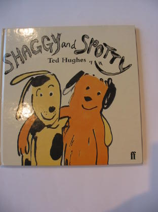 Photo of SHAGGY AND SPOTTY written by Hughes, Ted illustrated by Lucas, David published by Faber & Faber Ltd. (STOCK CODE: 738107)  for sale by Stella & Rose's Books