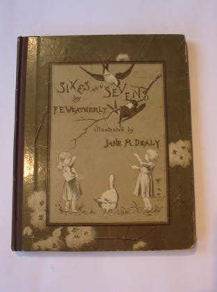 Photo of SIXES AND SEVENS written by Weatherly, F.E. illustrated by Dealy, Jane M. (STOCK CODE: 738407)  for sale by Stella & Rose's Books