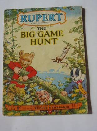 Photo of RUPERT ADVENTURE SERIES No. 5 - THE BIG GAME HUNT- Stock Number: 738993