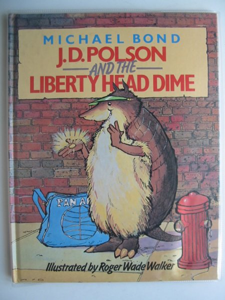 Photo of J.D. POLSON AND THE LIBERTY HEAD DIME written by Bond, Michael illustrated by Walker, Roger Wade published by Octopus (STOCK CODE: 803015)  for sale by Stella & Rose's Books
