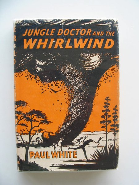Photo of JUNGLE DOCTOR AND THE WHIRLWIND written by White, Paul illustrated by Gillham, Helen M. published by Paternoster Press (STOCK CODE: 804135)  for sale by Stella & Rose's Books