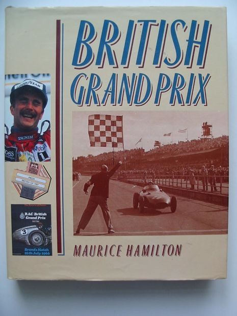 Photo of BRITISH GRAND PRIX written by Hamilton, Maurice published by The Crowood Press (STOCK CODE: 807076)  for sale by Stella & Rose's Books
