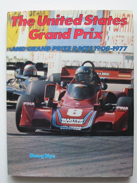 Photo of THE UNITED STATES GRAND PRIX AND GRAND PRIZE RACES 1908-1977 written by Nye, Doug published by B.T. Batsford (STOCK CODE: 807080)  for sale by Stella & Rose's Books