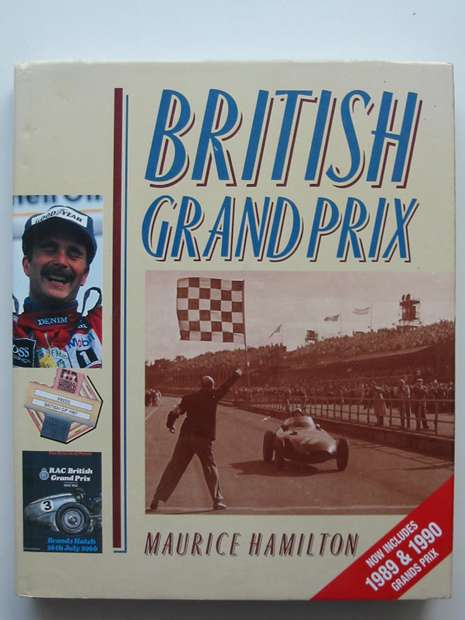 Photo of BRITISH GRAND PRIX written by Hamilton, Maurice published by The Crowood Press (STOCK CODE: 807407)  for sale by Stella & Rose's Books