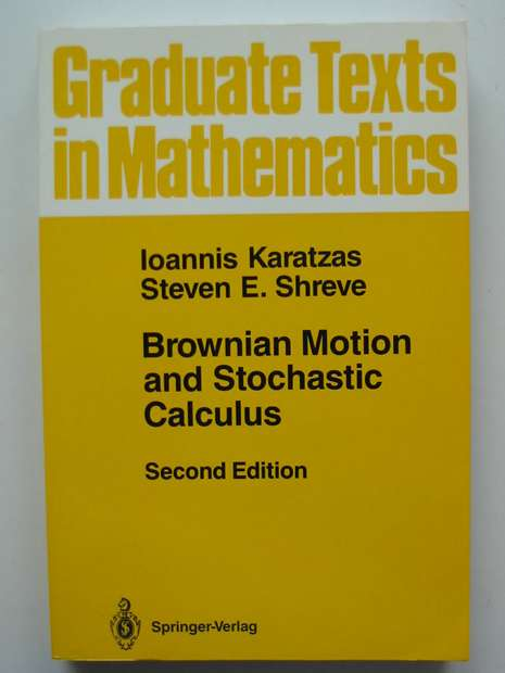 Photo of BROWNIAN MOTION AND STOCHASTIC CALCULUS written by Karatzas, Ioannis Shreve, Steven E. published by Springer-Verlag (STOCK CODE: 807441)  for sale by Stella & Rose's Books