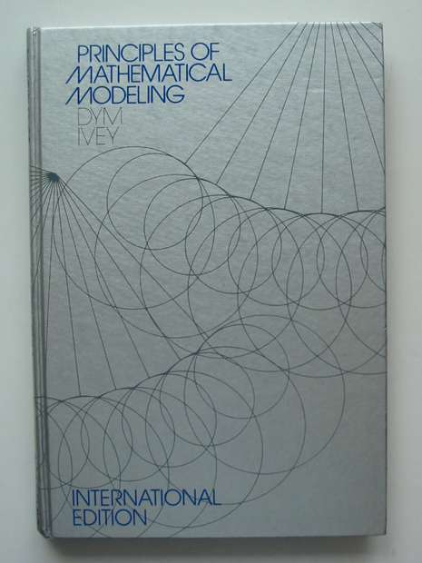 Photo of PRINCIPLES OF MATHEMATICAL MODELING written by Dym, Clive L.<br />Ivey, Elizabeth S. published by Academic Press (STOCK CODE: 807443)  for sale by Stella & Rose's Books