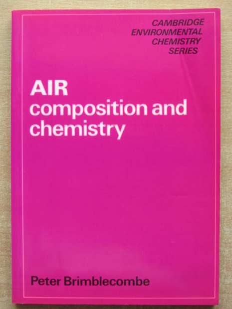 Photo of AIR COMPOSITION AND CHEMISTRY written by Brimblecombe, Peter published by Cambridge University Press (STOCK CODE: 807719)  for sale by Stella & Rose's Books