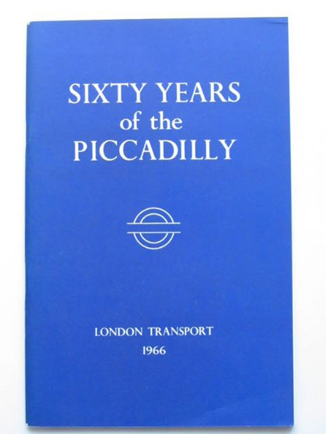 Photo of SIXTY YEARS OF THE PICCADILLY written by Lee, Charles E. published by London Transport (STOCK CODE: 808870)  for sale by Stella & Rose's Books