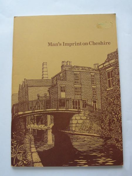 Photo of MAN'S IMPRINT ON CHESHIRE written by Bott, Oliver Williams, Rhys published by Cheshire County Council (STOCK CODE: 808999)  for sale by Stella & Rose's Books