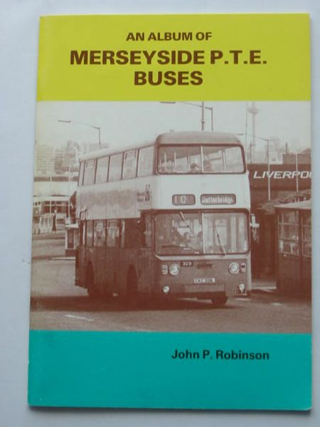 Photo of AN ALBUM OF MERSEYSIDE P.T.E. BUSES written by Robinson, John P. published by Pennine Publications Ltd. (STOCK CODE: 809068)  for sale by Stella & Rose's Books