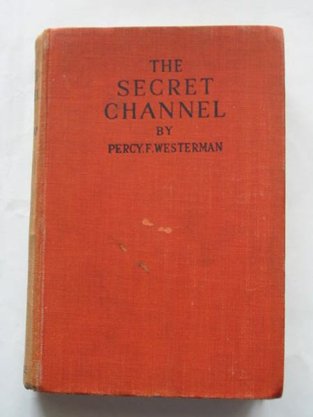 Photo of THE SECRET CHANNEL written by Westerman, Percy F. published by S.W. Partridge & Co. (STOCK CODE: 809164)  for sale by Stella & Rose's Books