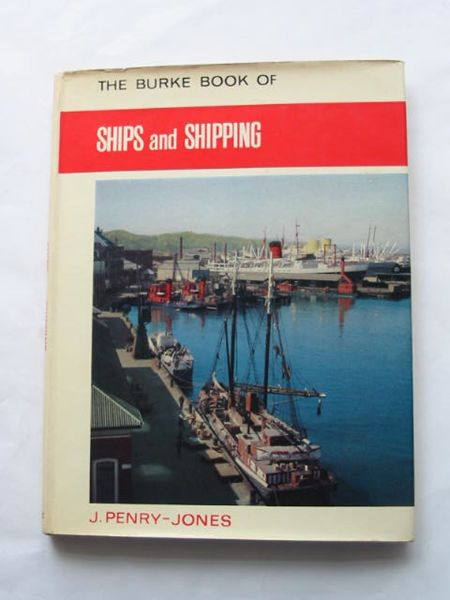 Photo of SHIPS AND SHIPPING written by Penry-Jones, J. published by Burke (STOCK CODE: 809306)  for sale by Stella & Rose's Books