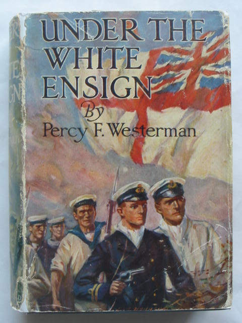 Photo of UNDER THE WHITE ENSIGN written by Westerman, Percy F. illustrated by Hodgson, Edward S. published by Blackie & Son Ltd. (STOCK CODE: 809682)  for sale by Stella & Rose's Books