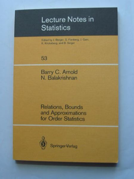 Photo of RELATIONS, BOUNDS AND APPROXIMATIONS FOR ORDER STATISTICS written by Arnold, Barry C. Balakrishnan, N. published by Springer-Verlag (STOCK CODE: 810017)  for sale by Stella & Rose's Books