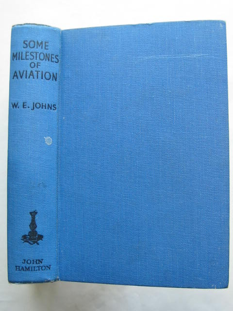 Photo of SOME MILESTONES IN AVIATION written by Johns, W.E. published by John Hamilton (STOCK CODE: 810251)  for sale by Stella & Rose's Books