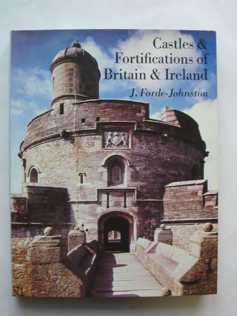 Photo of CASTLES AND FORTIFICATIONS OF BRITAIN AND IRELAND written by Forde-Johnston, James published by Book Club Associates (STOCK CODE: 810449)  for sale by Stella & Rose's Books
