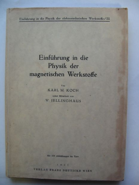 Photo of EINFUHRUNG IN DIE PHYSIK DER MAGNETISCHEN WERKSTOFFE written by Koch, Karl M.