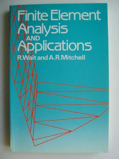 Photo of FINITE ELEMENT ANALYSIS AND APPLICATIONS written by Wait, R.<br />Mitchell, A.R. published by John Wiley &amp; Sons (STOCK CODE: 811388)  for sale by Stella & Rose's Books