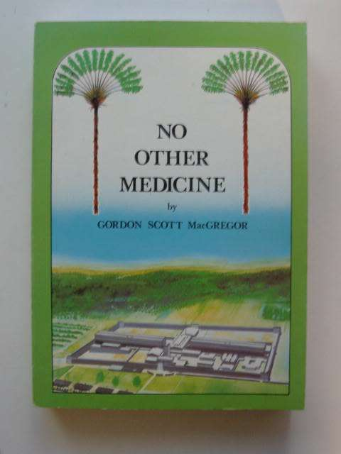 Photo of NO OTHER MEDICINE written by MacGregor, Gordon Scott published by Gordon Scott Macgregor (STOCK CODE: 811552)  for sale by Stella & Rose's Books