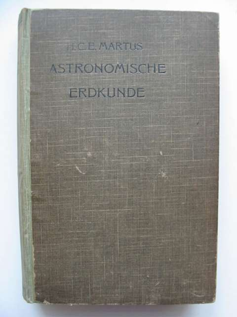 Photo of ASTRONOMISCHE ERDKUNDE written by Martus, H.C.E. published by C.A. Kochs (STOCK CODE: 811776)  for sale by Stella & Rose's Books