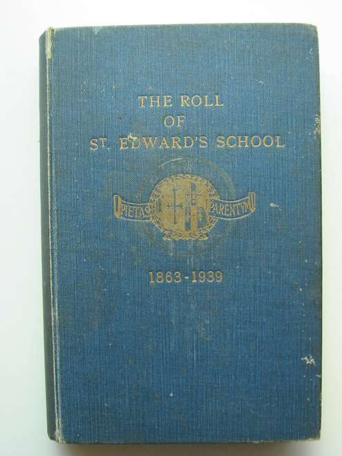 Photo of THE ROLL OF ST. EDWARD'S SCHOOL 1863-1939- Stock Number: 812499