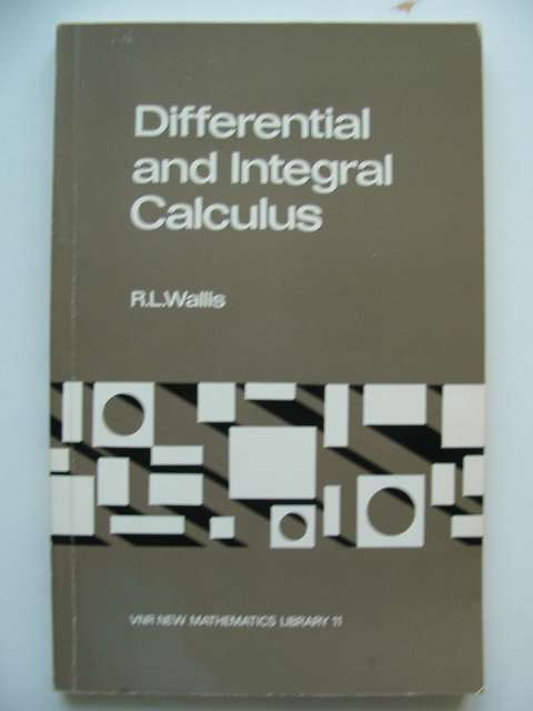 Photo of DIFFERENTIAL AND INTEGRAL CALCULUS written by Wallis, R.L. published by Van Nostrand Reinhold Company (STOCK CODE: 812744)  for sale by Stella & Rose's Books