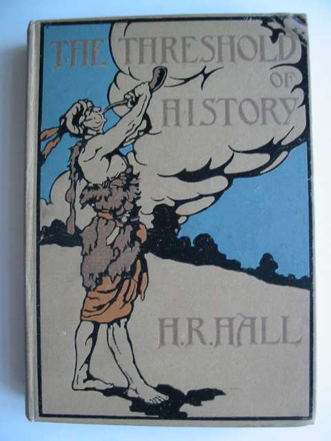 Photo of THE THRESHOLD OF HISTORY written by Hall, H.R. illustrated by Smith, Nancy Booth, Hilda published by George G. Harrap & Co. (STOCK CODE: 813386)  for sale by Stella & Rose's Books