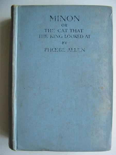 Photo of MINON OR THE CAT THAT THE KING LOOKED AT written by Allen, Phoebe published by A. & C. Black Ltd. (STOCK CODE: 813570)  for sale by Stella & Rose's Books