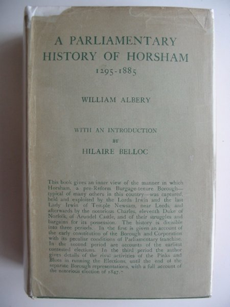 Photo of A PARLIAMENTARY HISTORY OF THE ANCIENT BOROUGH OF HORSHAM 1295-1885 written by Albery, William Belloc, Hilaire published by Longmans, Green and Co. Ltd. (STOCK CODE: 813916)  for sale by Stella & Rose's Books