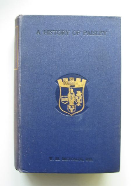 Photo of A HISTORY OF PAISLEY 600-1908 written by Metcalfe, W.M. published by Alexander Gardner (STOCK CODE: 813933)  for sale by Stella & Rose's Books