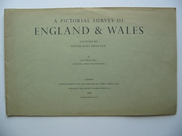 Photo of A PICTORIAL SURVEY OF ENGLAND & WALES SECTION III SOUTH-EAST ENGLAND written by Mills, E.F. published by George Philip & Son Ltd. (STOCK CODE: 814086)  for sale by Stella & Rose's Books