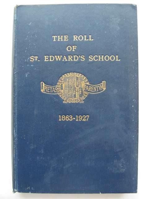 Photo of THE ROLL OF ST. EDWARD'S SCHOOL 1863-1927- Stock Number: 814422