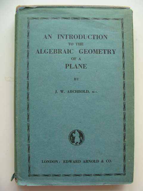 Photo of AN INTRODUCTION TO THE ALGEBRAIC GEOMETRY OF A PLANE- Stock Number: 814455