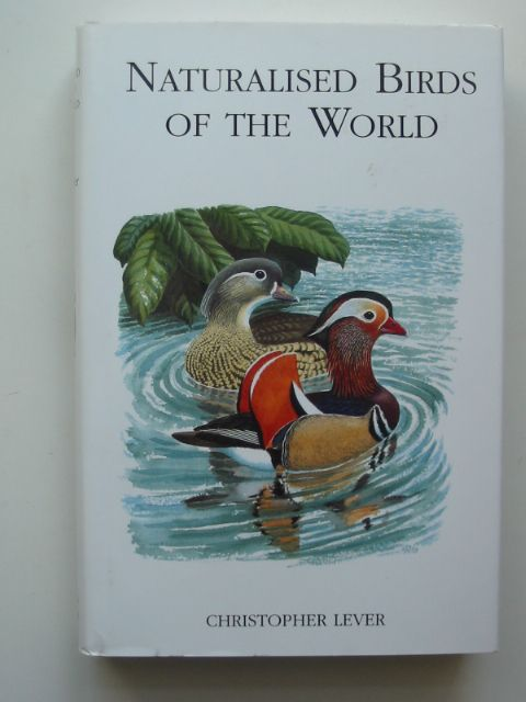 Photo of NATURALISED BIRDS OF THE WORLD written by Lever, Christopher illustrated by Gillmor, Robert published by T. & A.D. Poyser (STOCK CODE: 814628)  for sale by Stella & Rose's Books