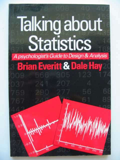 Photo of TALKING ABOUT STATISTICS A PSYCHOLOGIST'S GUIDE TO DATA ANALYSIS written by Everitt, Brian S. Hay, Dale F. published by Edward Arnold (STOCK CODE: 815827)  for sale by Stella & Rose's Books