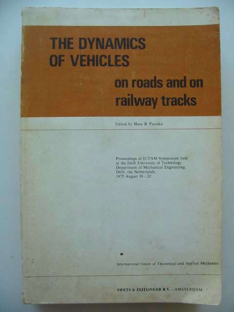 Photo of THE DYNAMICS OF VEHICLES ON ROADS AND RAILWAY TRACKS written by Pacejka, Hans B. published by Swets & Zeitlinger (STOCK CODE: 815849)  for sale by Stella & Rose's Books