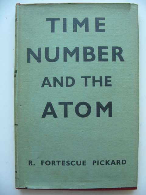 Photo of TIME, NUMBER AND THE ATOM written by Pickard, R. Fortescue published by Williams & Norgate Ltd. (STOCK CODE: 815873)  for sale by Stella & Rose's Books