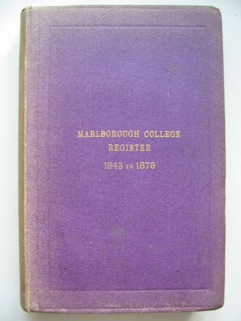 Photo of MARLBOROUGH COLLEGE REGISTER FROM 1843 TO 1879 INCLUSIVE- Stock Number: 817480