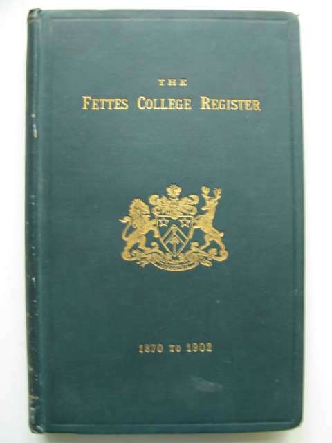 Photo of THE FETTES COLLEGE REGISTER 1870 TO 1902 published by H. & J. Pillans & Wilson (STOCK CODE: 817759)  for sale by Stella & Rose's Books