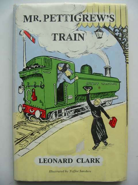 Photo of MR. PETTIGREW'S TRAIN written by Clark, Leonard illustrated by Sanders, Toffee published by Thornhill Press (STOCK CODE: 817865)  for sale by Stella & Rose's Books
