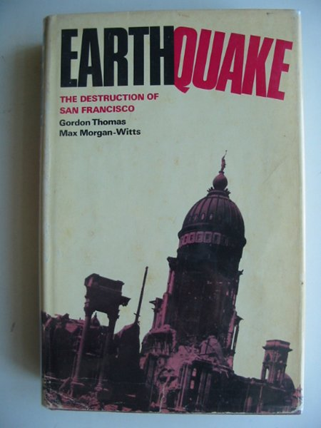 Photo of EARTHQUAKE THE DESTRUCTION OF SAN FRANCISCO written by Thomas, Gordon